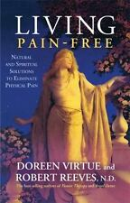 Living Pain-Free by Doreen Virtue and Robert Reeves ND