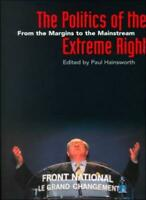 The Politics of the Extreme Right: From the Margins to the Mainstream,Paul Hain