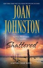 Shattered (Bitter Creek Novels) by Johnston, Joan