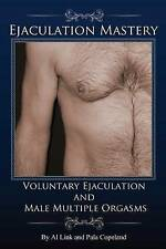 NEW Voluntary Ejaculation and Male Multiple Orgasms by Al Link