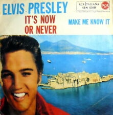 """ELVIS PRESLEY MAKE ME KNOW IT 7"""" IT'S NOW OR NEVER ( 'O SOLE MIO  in italiano )"""