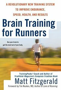 Brain Training for Runners: A Revolutionary New Training System to Improve End,