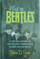 MEET THE BEATLES, 2005 BOOK (CULTURAL HISTORY BAND THAT SHOOK YOUTH/GENDER/WORLD