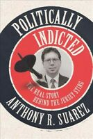 Politically Indicted : The Real Story Behind the Jersey Sting, Hardcover by S...