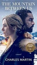 The Mountain Between Us (Movie Tie-In) : A Novel by Charles Martin