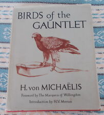 BIRDS OF THE GAUNTLET BY H VON MICHAELIS 1952 1ST ED. BIRDS OF PREY FALCONRY