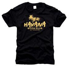 Havana Bitch Club Havanna - Herren-T-Shirt, Gr. S bis XXL