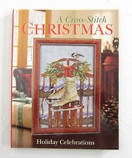 A Cross-Stitch Christmas Holiday Celebration Patterns Book 2012 128 Pages