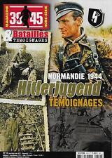 39-45 MAGAZINE - BATAILLES ET TEMOIGNAGES H.S. N° 10 / NORMANDIE 44 HITLERJUGEND