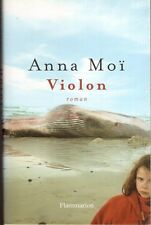 VIOLON - Anna MOÏ Flammarion 2006 / Littérature contemporaine, roman
