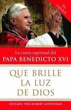 Que brille la Luz de Dios: La visi�n espiritual del Papa Benedicto XVI-ExLibrary