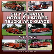 CITY SERVICE HOOK & LADDER TRUCKS & QUADS - MCCALL, WALTER M. P. - NEW PAPERBACK