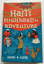 Hugh B. Cave HAITI: Highroad to Adventure 1st ed hc nice condition Real Zombies!