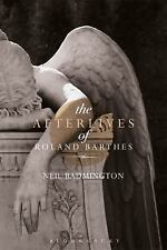The Afterlives of Roland Barthes by Neil Badmington (2016, Hardcover)