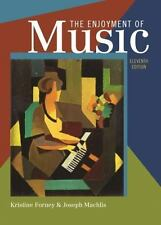 The Enjoyment of Music : An Introduction to Perceptive Listening by Kristine Fo…