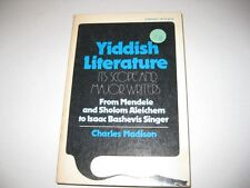 YIDDISH LITERATURE. ITS SCOPE AND MAJOR WRITERS. From Mendele and Sholom Aleiche