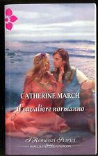 IL CAVALIERE NORMANNO - CATHERINE MARCH - I ROMANZI STORICI
