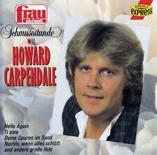 HOWARD CARPENDALE : SCHMUSESTUNDE MIT HOWARD CARPENDALE / CD - TOP-ZUSTAND