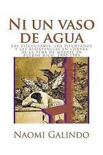 Ni un Vaso de Agua by Naomi Galindo (2016, Paperback)