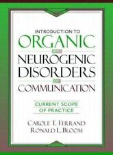 Introduction to Organic and Neurogenic Disorders of Communication: Current Scope