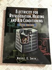Electricity For Refrigeration Heating And Air Conditioning - by Russell Smith
