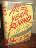 All Year Round Robert M. Coates Stories Fiction 1st Edition First Printing 1943