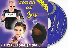 TOUCH OF JOY - I can't let you go CD SINGLE 2TR Enh Eurodance 2000 BELGIUM