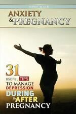 Anxiety & Pregnancy: 31 Useful Tips to Manage Anxiety During & After Pregnancy (