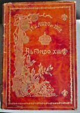 1902 LAS GLORIAS DE S.M. EL REY DON ALFONSO XIII STUPENDA LEGATURA