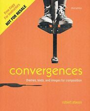 Convergences: Themes, Texts, and Images for Composition by Atwan (EXAM. COPY)