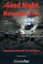 Good Night, Malaysian 370 - Katastrophenflug MH 370: Die Fakten (Air Crash) (Vol