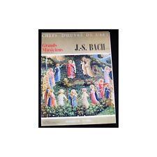 CHEFS-D'OEUVRE de L'ART n°43 BACH illustré sans disque Édit Hachette-Fabbri 1968
