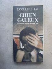 Don DeLILLO Chien galeux ( eo Actes Sud 1991)