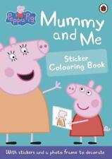 Peppa Pig: Mummy and Me Sticker Colouring Book / Englische Mitmachbücher