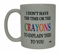 Funny Sarcastic Coffee Mug Crayons Novelty Sarcastic Cup For Work Office Gift