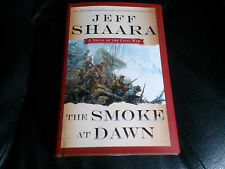 JEFF SHAARA SIGNED - The Smoke at Dawn - First Printing Hardcover New 2014