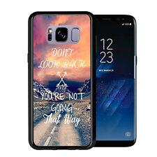 Don't Look Back You Are Not Going That Way  For Samsung Galaxy S8 Plus