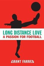 Sporting: Long Distance Love : A Passion for Football by Grant Farred (2008,...