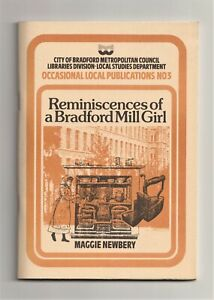 REMINISCENCES of a BRADFORD MILL GIRL, Maggie Newbery, local history, Yorkshire
