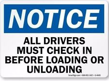 NOTICE ALL DRIVERS MUST CHECK IN BEFORE LOADING OR UNLOADING 10 X 14 (M0852)