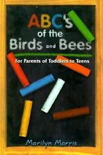 ABCs of the Birds and Bees-For Parents of Toddlers/Teens by Marilyn Morris 166