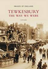 Tewkesbury: The Way We Were: A Century of Change (Images of  England),Burd, Clif