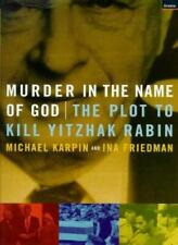 Murder in the Name of God: Plot to Kill Yitzhak Rabin,Michael Karpin, Ina Fried