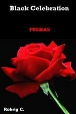 Black Celebration : Poemas Escritos Durante a Adolescência by C. Röhrig...