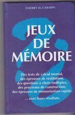 Thierry M.Carabin - Jeux de mémoire - Tests - Calcul mental - QCM -etc....
