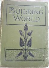 1912 BUILDING WORLD Technical Trade Journal. 25 Bound Issues. *RARE*