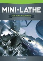 Mini-Lathe for Home Machinists, Paperback by Fenner, David, Brand New, Free s...