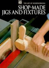 Shop-Made Jigs and Fixtures [Art of Woodworking]