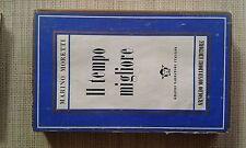 IL TEMPO MIGLIORE - MARINO MORETTI - ARNOLDO MONDADORI EDITORE - 1953