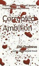 Corrupted Ambition por Orakwue, Obi